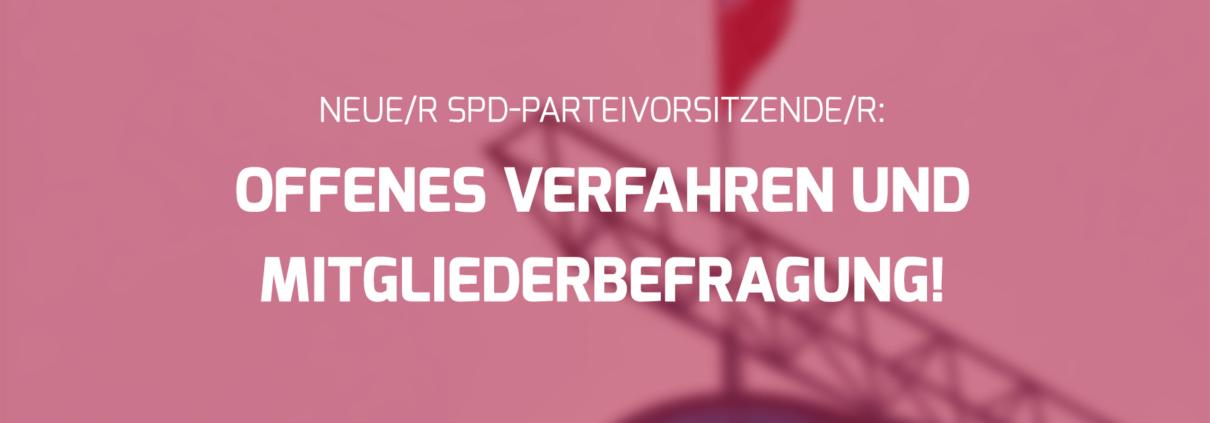 SPD-Parteivorsitz: Offenes Verfahren und Mitgliederbefragung