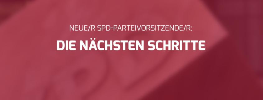 So kann der Prozess zur Bestimmung der/des nächste/n SPD-Parteivorsitzende/n aussehen